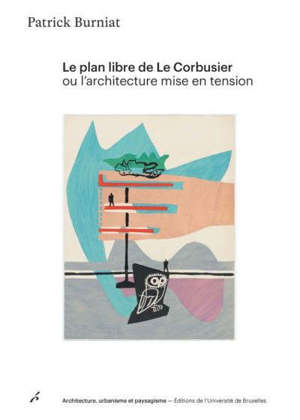 Le plan libre de Le Corbusier ou L'architecture mise en tension