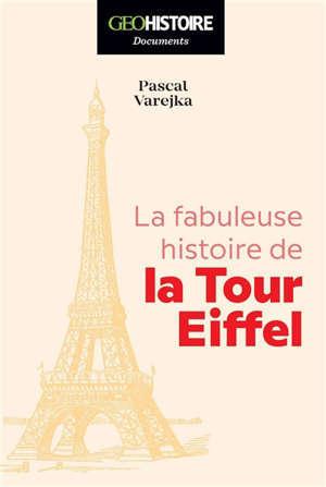 La fabuleuse histoire de la tour Eiffel
