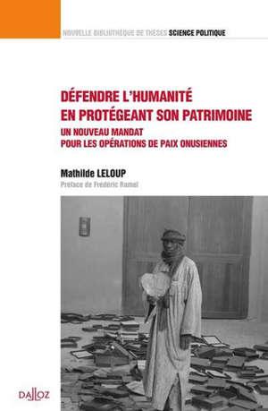 Défendre l'humanité en protégeant son patrimoine : un nouveau mandat pour les opérations de paix onusiennes