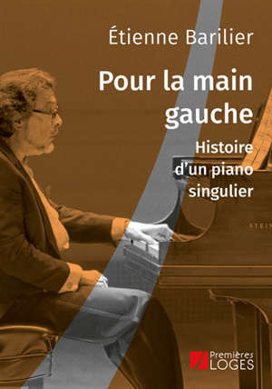 Pour la main gauche : histoire d'un piano singulier