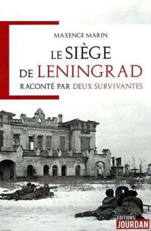 Le siège de Leningrad : raconté par deux survivantes