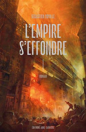 L'empire s'effondre. Volume 1