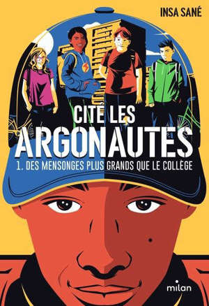 Cité Les Argonautes. Volume 1, Des mensonges plus grands que le collège