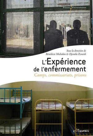 L'expérience de l'enfermement : camps, commissariats, prisons