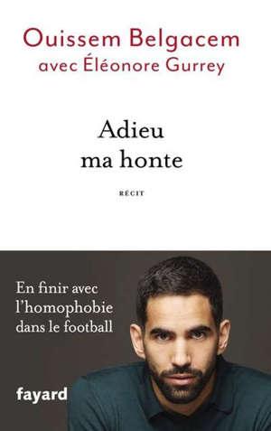 Adieu ma honte : en finir avec l'homophobie dans le football