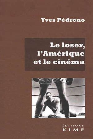 Le loser, l'Amérique et le cinéma