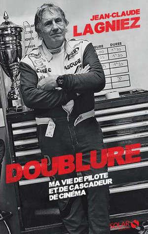 Doublure : ma vie de pilote et de cascadeur de cinéma
