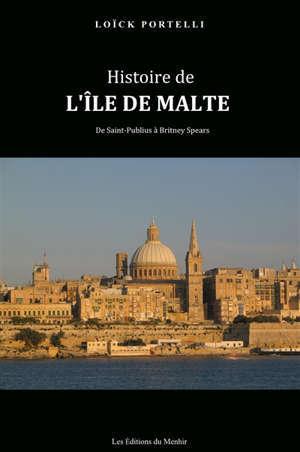Histoire de l'île de Malte : de Saint-Publius à Britney Spears