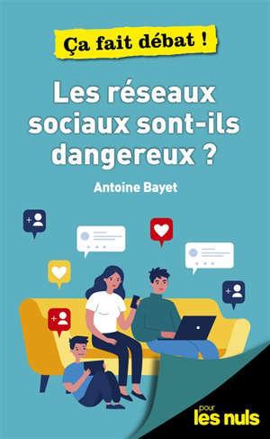 Les réseaux sociaux sont-ils dangereux ?