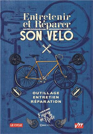Entretenir et réparer son vélo : outillage, entretien, réparation