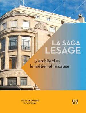 La saga Lesage : 3 architectes, le métier et la cause