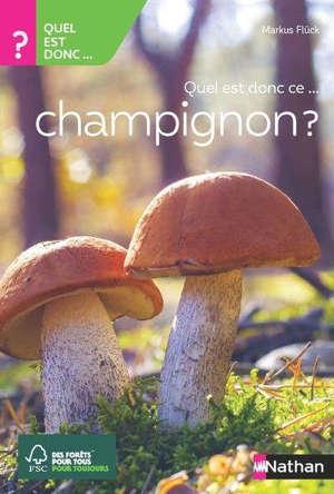 Quel est donc ce... champignon ?