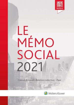 Mémo social 2021 : contrat de travail, relations collectives, paye