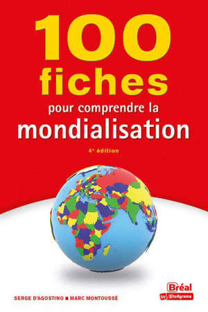 100 fiches pour comprendre la mondialisation