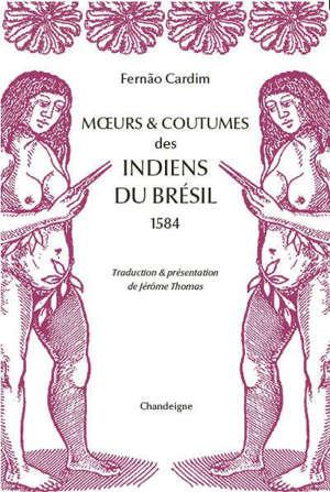 Moeurs & coutumes des Indiens du Brésil : 1584
