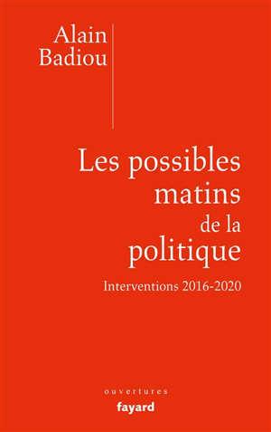 Les possibles matins de la politique : interventions 2016-2020