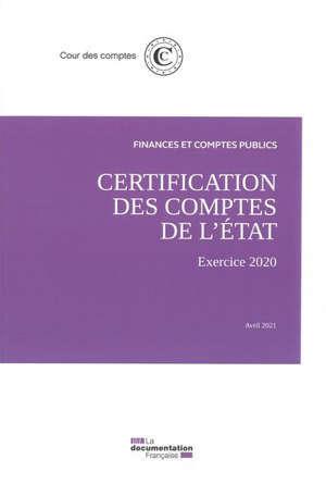Certification des comptes de l'Etat : exercice 2020, avril 2021
