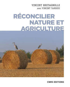 Réconcilier nature et agriculture : champs de recherche : entretiens avec Vincent Tardieu