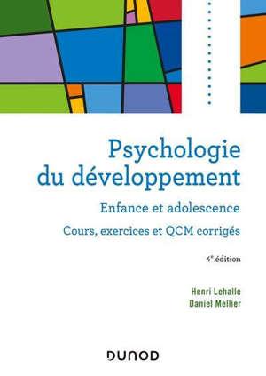 Psychologie du développement : enfance et adolescence : cours, exercices et QCM corrigés