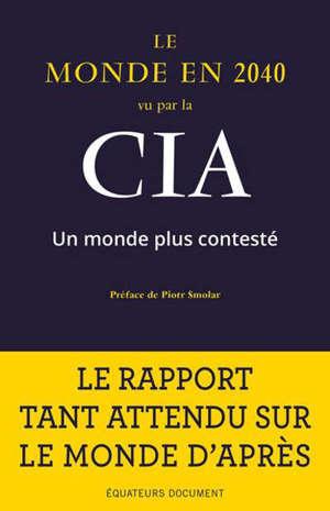 Le monde en 2040 vu par la CIA et le Conseil national du renseignement : un monde plus contesté