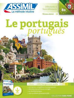 Le portugais : débutant & faux-débutants, niveau atteint B2 : 1 livre + 1 téléchargement audio