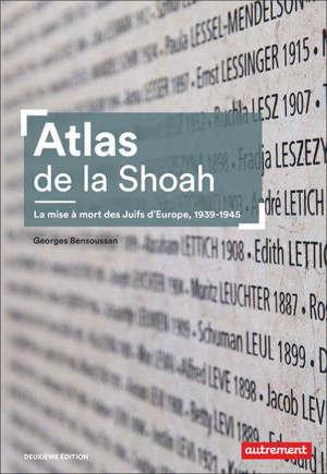 Atlas de la Shoah : la mise à mort des Juifs d'Europe, 1939-1945