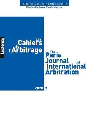 Cahiers de l'arbitrage (Les) = The Paris journal of international arbitration, n° 3 (2020)