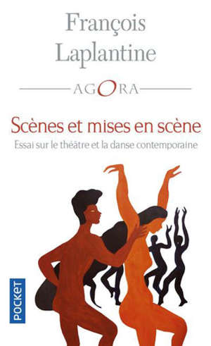 Scènes et mises en scène : essai sur le théâtre et la danse contemporaine