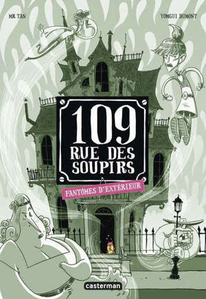 109, rue des Soupirs. Volume 3, Fantômes d'extérieur