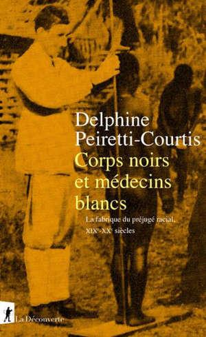 Corps noirs et médecins blancs : la fabrique du préjugé racial, XIXe-XXe siècles