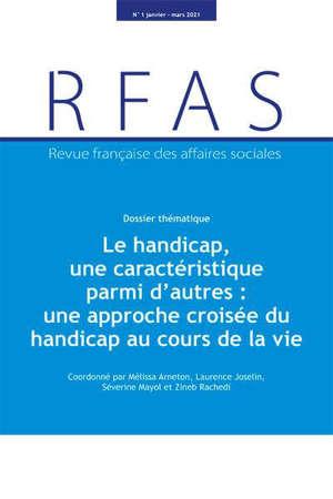 Revue française des affaires sociales. n° 1 (2021), Le handicap, une caractéristique parmi d'autres : une approche croisée du handicap au cours de la vie