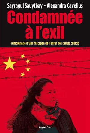 Condamnée à l'exil : témoignage d'une rescapée de l'enfer des camps chinois