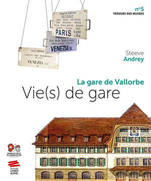 Vie(s) de gare : la gare de Vallorbe