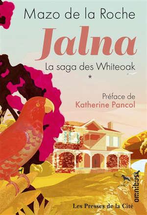 Jalna : la saga des Whiteoak. Volume 1