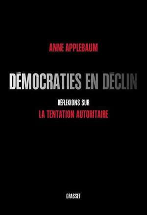 Démocraties en déclin : réflexions sur la tentation autoritaire