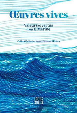 Oeuvres vives : valeurs et vertus dans la Marine