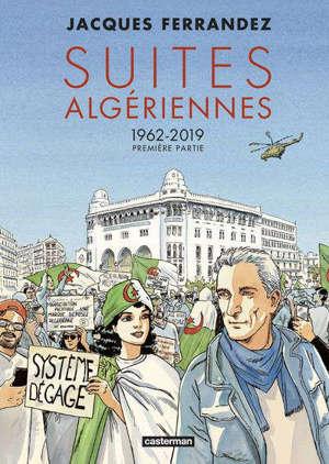 Suites algériennes. Volume 1, 1962-2019