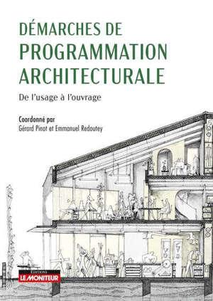 Démarches de programmation architecturale : de l'usage à l'ouvrage