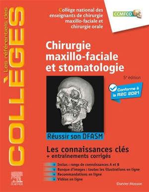 Chirurgie maxillo-faciale et stomatologie : réussir son DFASM : les connaissances clés + entraînements corrigés