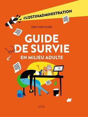 Guide de survie en milieu adulte : #lostinadministration