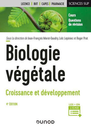 Biologie végétale : cours + questions de révision, licence, Capes, IUT, pharmacie. Volume 2, Croissance et développement