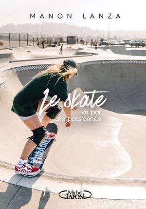 Le skate vu par une passionnée