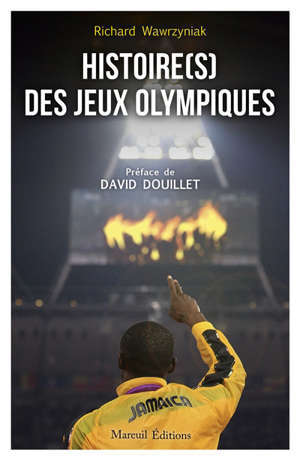 Histoire(s) des jeux Olympiques : 130 ans entre périls, gloires et universalité
