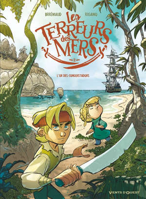 Les terreurs des mers. Volume 2, L'or des conquistadors