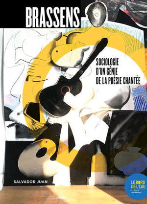 Brassens : sociologie d'un génie de la poésie chantée