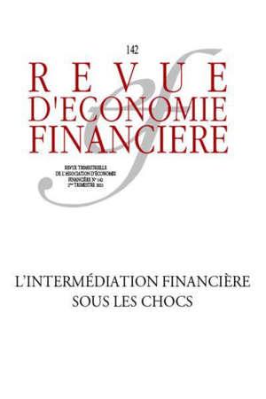 Revue d'économie financière, n° 142. L'avenir de l'intermédiation financière