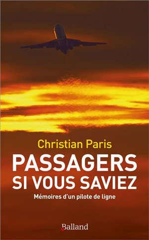 Passagers, si vous saviez... : mémoires d'un pilote de ligne