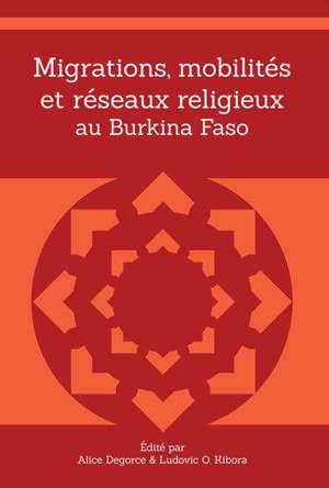 Migrations, mobilités et réseaux religieux au Burkina Faso