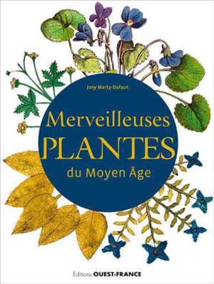 Merveilleuses plantes du Moyen Age