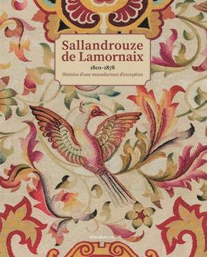 Sallandrouze de Lamornaix : 1801-1878, histoire d'une manufacture d'exception